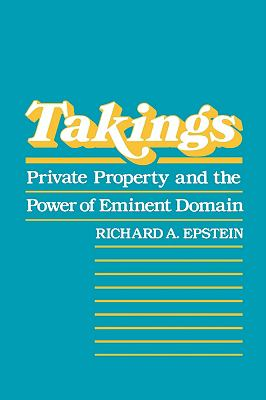 Takings Private Property and the Power of Eminent Domain
