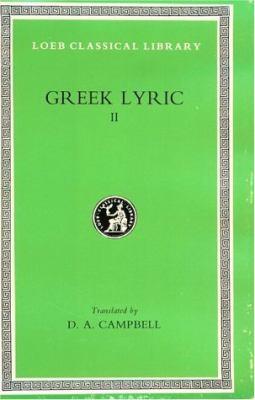 Greek Lyric Anacreon, Anacreontea, Choral Lyric from Olympis to Alcman