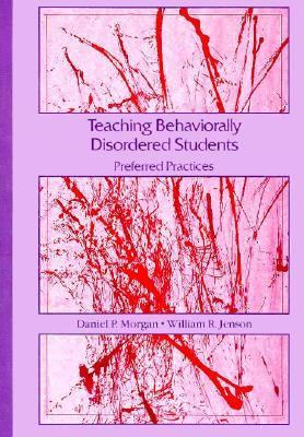 Teaching Behaviorally Disordered Students Preferred Practices