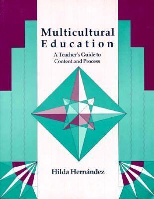 Multicultural Education A Teacher's Guide to Content and Process