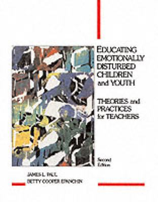 Educating Emotionally Disturbed Children and Youth Theories and Practices for Teachers