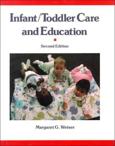Infant, Toddler, Care and Education (2nd Edition)