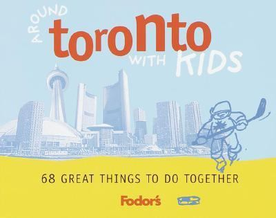 Fodor's Around Toronto With Kids