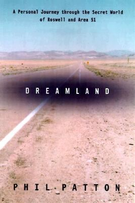 Dreamland: Travels Inside the Secret World of Roswell and Area 51 - Phil Patton - Hardcover - 1 ED