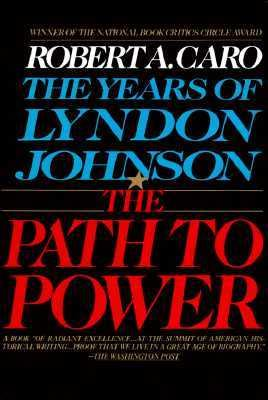 Path to Power The Years of Lyndon Johnson