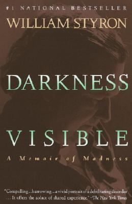Darkness Visible A Memoir of Madness