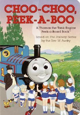 Choo-Choo, Peek-A-Boo A Thomas the Tank Engine Peek-A-Board Book