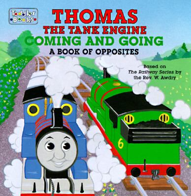 Thomas the Tank Engine Coming and Going A Book of Opposites