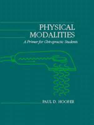 Physical Modalities: A Primer for Chiropractic