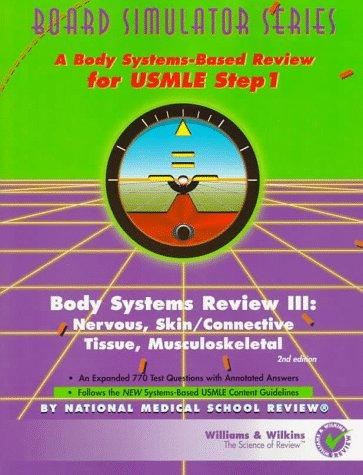 Board Simulator Series: Body Systems Review III: Nervous, Skin/Connective Tissue, Musculoskeletal