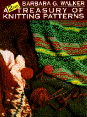 Treasury Of Knitting Patterns : Second Treasury of Knitting Patterns - Barbara G. Walker - Paperback Rent 9...