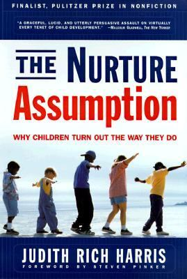 Nurture Assumption Why Children Turn Out the Way They Do