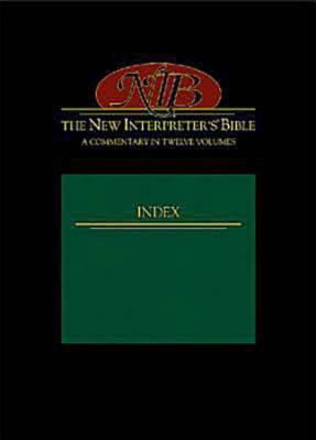 New Interpreter's Bible Index General Articles & Introduction, Commentary, & Reflections for Each Book of the Bible Including the Apocryphal/Deuterocanonical Books in Twelve Volume