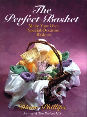 Perfect Basket: Make Your Own Special-Occasion Baskets