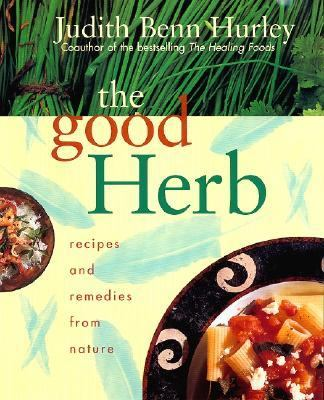 Good Herb Recipes and Remedies from Nature