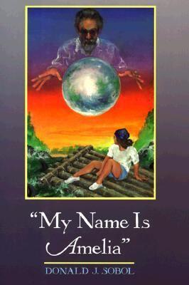 My Name Is Amelia - Donald J. Sobol - Hardcover