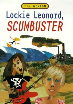 Lockie Leonard, Scumbuster - Tim Winton - Hardcover - 1st U.S. Edition