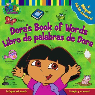 Dora's Book of Words/Libro De Palabras De Dora In English and Spanish/En Ingles Y En Espanol!