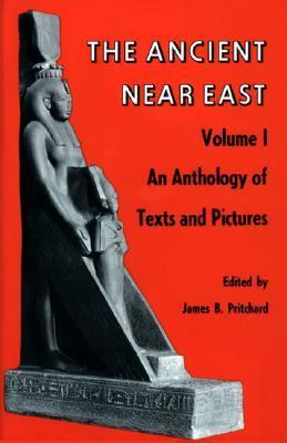 Ancient Near East An Anthology of Texts and Pictures