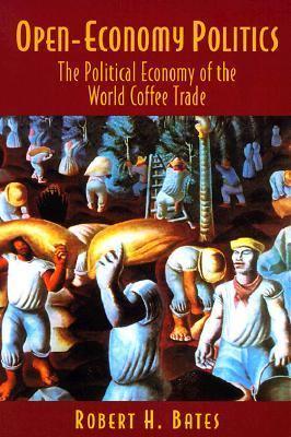 Open-Economy Politics The Political Economy of the World Coffee Trade