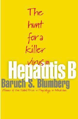Hepatitis B The Hunt for a Killer Virus