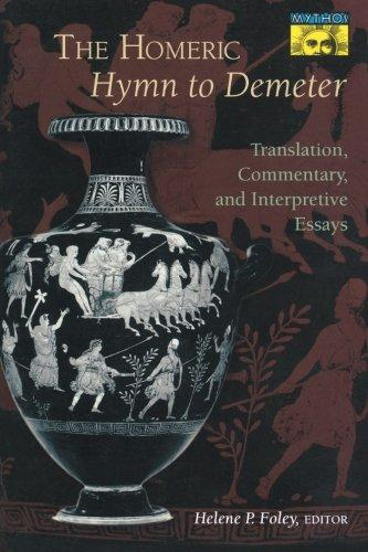 the homeric hymns interpretative essays The homeric hymn to demeter, composed in the late seventh or early sixth century bce, is a key to understanding the psychological and religious world of ancient greek women.