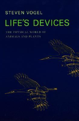 Life's Devices The Physical World of Animals and Plants