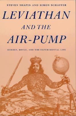Leviathan and the Air Pump Hobbes, Boyle, and the Experimental Life