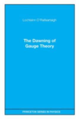 Dawning of Gauge Theory