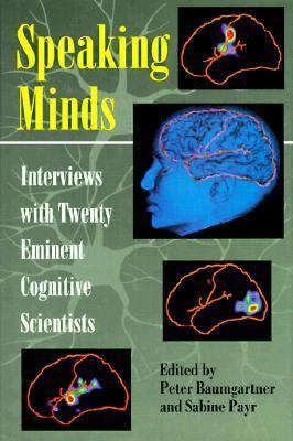 Speaking Minds Interviews With Twenty Eminent Cognitive Scientists