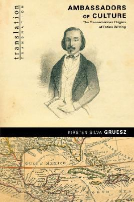 Ambassadors of Culture The Transamerican Origins of Latino Writing