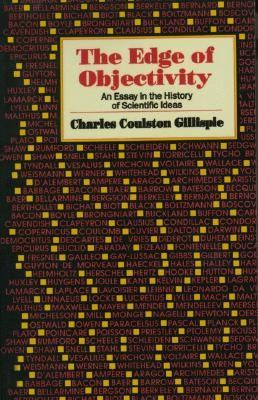 Edge of Objectivity: An Essay in the History of Scientific Ideas - Charles Coulston Gillispie - Hardcover