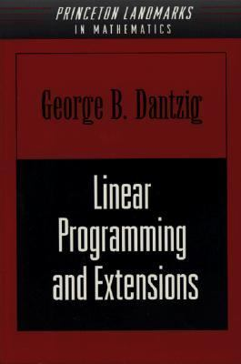 Linear Programming and Extensions - George B. Dantzig - Hardcover