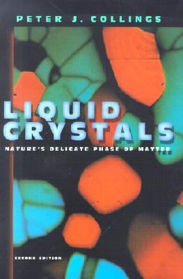 Liquid Crystals Nature's Delicate Phase of Matter