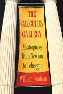 Calculus Gallery Masterpieces From Newton To Lebesgue