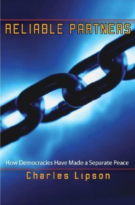 Reliable Partners How Democracies Have Made a Separate Peace