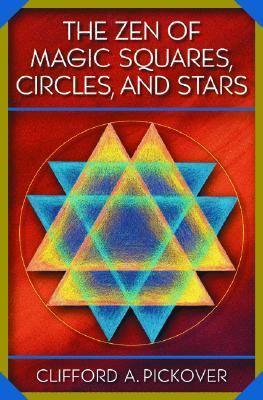 Zen of Magic Squares, Circles, and Stars An Exhibition of Surprising Structures Across Dimensions
