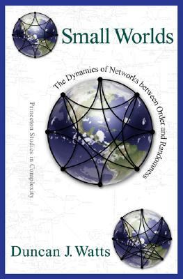 Small Worlds The Dynamics of Networks Between Order and Randomness