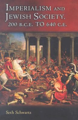 Imperialism and Jewish Society, 200 B.C.E. to 640 C.E