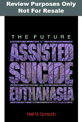 Future of Assisted Suicide & Euthanasia in America An Argument Against Legalization