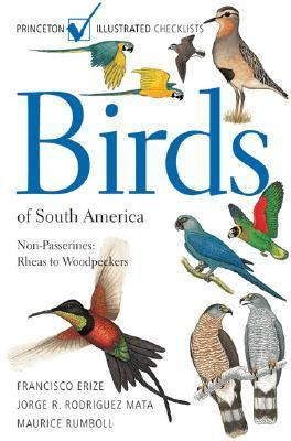 Birds of South America Non-passerines Rheas to Woodpeckers