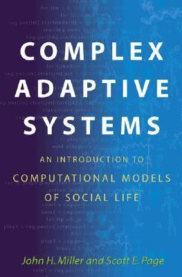 Complex Adaptive Systems An Introduction to Computational Models of Social Life
