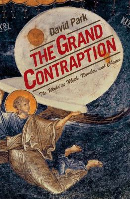 Grand Contraption The World As Myth, Number and Chance