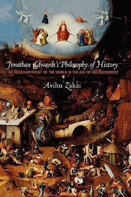 Jonathan Edwards's Philosophy of History: The Reenchantment of the World in the Age of Enlightenment