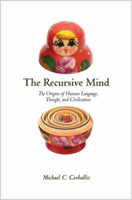 Recursive Mind - The Origins of Human Thought, Language and Civilization
