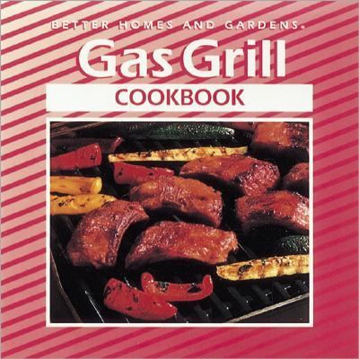 Better Homes And Gardens Gas Grill Cookbook Better Homes Gardens Hardcover 1st Edition