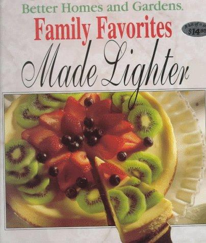 better homes and gardens family favorites made lighter 1st edition. beautiful ideas. Home Design Ideas