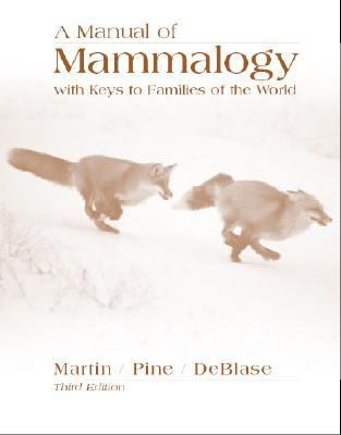 Manual of Mammalogy With Keys to Families of the World