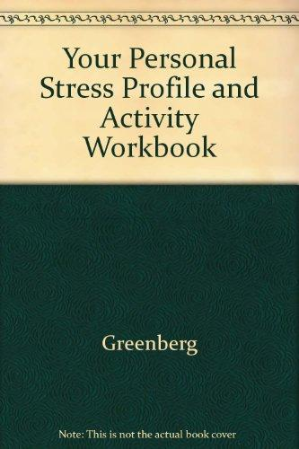 Your Personal Stress Profile and Activity Workbook
