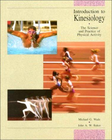 Introduction To Kinesiology: The Science and Practice of Physical Activity